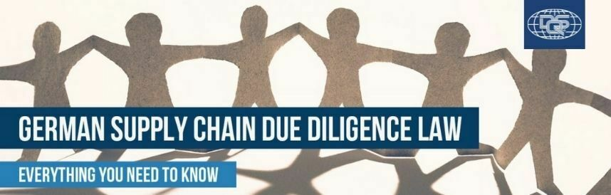 GERMANY ANNOUNCES SUPPLY CHAIN DUE DILIGENCE LAW